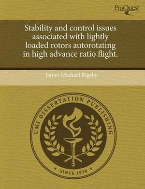 Stability and Control Issues Associated with Lightly Loaded Rotors Autorotating in High Advance Ratio Flight