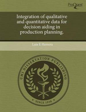 Integration of Qualitative and Quantitative Data for Decision Aiding in Production Planning