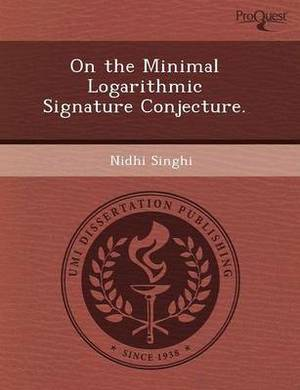 On the Minimal Logarithmic Signature Conjecture