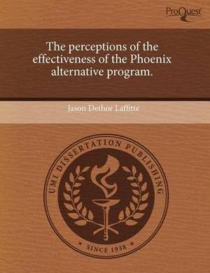The Perceptions of the Effectiveness of the Phoenix Alternative Program