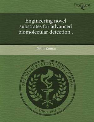 Engineering Novel Substrates for Advanced Biomolecular Detection