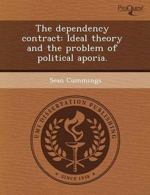 The Dependency Contract: Ideal Theory and the Problem of Political Aporia