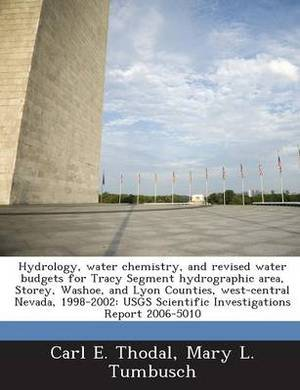 Hydrology, Water Chemistry, and Revised Water Budgets for Tracy Segment Hydrographic Area, Storey, Washoe, and Lyon Counties, West-Central Nevada, 1998-2002: Usgs Scientific Investigations Report 2006-5010