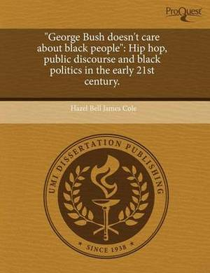 George Bush Doesn't Care about Black People: Hip Hop