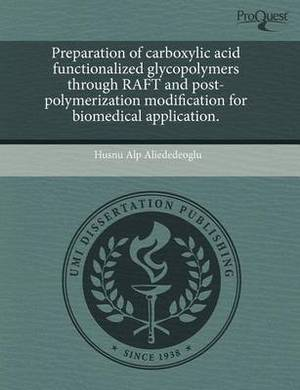 Preparation of Carboxylic Acid Functionalized Glycopolymers Through Raft and Post-Polymerization Modification for Biomedical Application