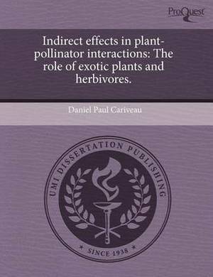 Indirect Effects in Plant-Pollinator Interactions: The Role of Exotic Plants and Herbivores