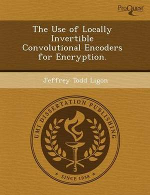 The Use of Locally Invertible Convolutional Encoders for Encryption