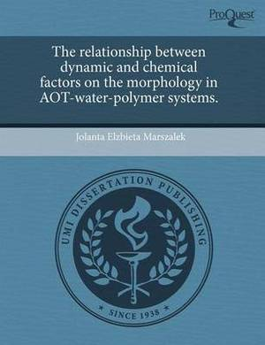 The Relationship Between Dynamic and Chemical Factors on the Morphology in Aot-Water-Polymer Systems