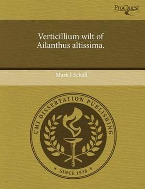 Verticillium Wilt of Ailanthus Altissima
