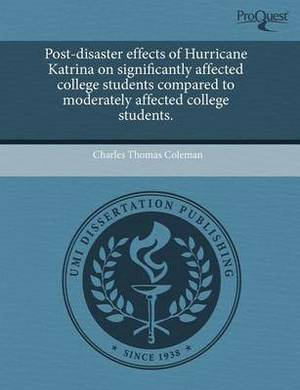 Post-Disaster Effects of Hurricane Katrina on Significantly Affected College Students Compared to Moderately Affected College Students