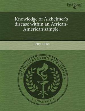Knowledge of Alzheimer's Disease Within an African-American Sample