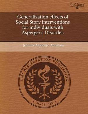 Generalization Effects of Social Story Interventions for Individuals with Asperger's Disorder