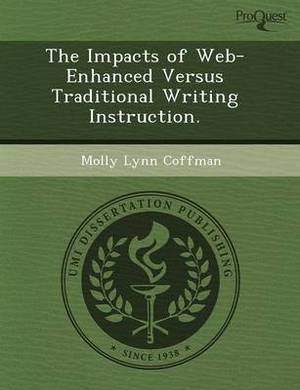 The Impacts of Web-Enhanced Versus Traditional Writing Instruction