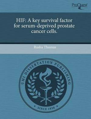 Hif: A Key Survival Factor for Serum-Deprived Prostate Cancer Cells
