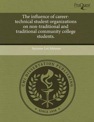 The Influence of Career-Technical Student Organizations on Non-Traditional and Traditional Community College Students
