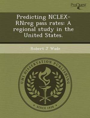 Predicting NCLEX-Rnreg Pass Rates: A Regional Study in the United States