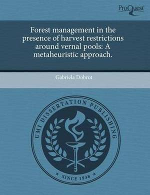 Forest Management in the Presence of Harvest Restrictions Around Vernal Pools: A Metaheuristic Approach