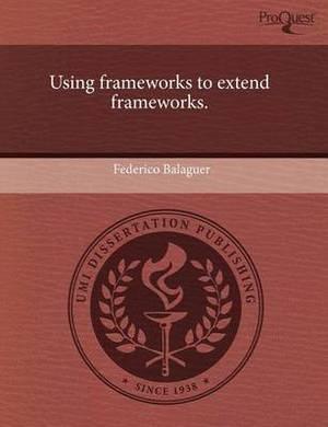 Using Frameworks to Extend Frameworks