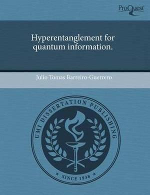 Hyperentanglement for Quantum Information