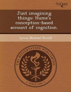 Just Imagining Things: Hume's Conception-Based Account of Cognition