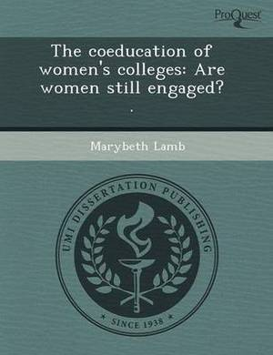 The Coeducation of Women's Colleges: Are Women Still Engaged?