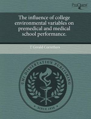 The Influence of College Environmental Variables on Premedical and Medical School Performance