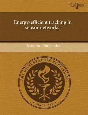 Energy-Efficient Tracking in Sensor Networks
