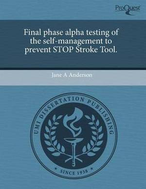 Final Phase Alpha Testing of the Self-Management to Prevent Stop Stroke Tool