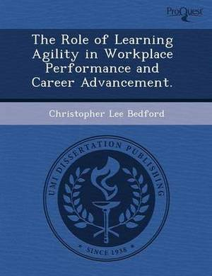 The Role of Learning Agility in Workplace Performance and Career Advancement