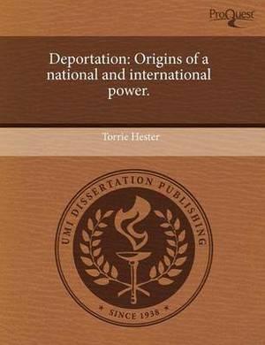 Deportation: Origins of a National and International Power