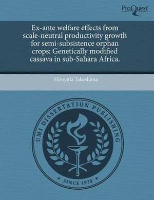 Ex-Ante Welfare Effects from Scale-Neutral Productivity Growth for Semi-Subsistence Orphan Crops: Genetically Modified Cassava in Sub-Sahara Africa