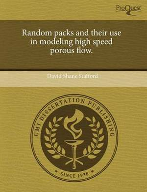 Random Packs and Their Use in Modeling High Speed Porous Flow