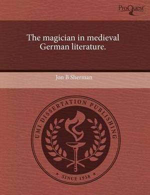 The Magician in Medieval German Literature