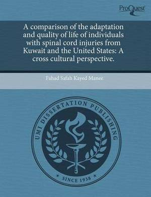 A Comparison of the Adaptation and Quality of Life of Individuals with Spinal Cord Injuries from Kuwait and the United States: A Cross Cultural Pers