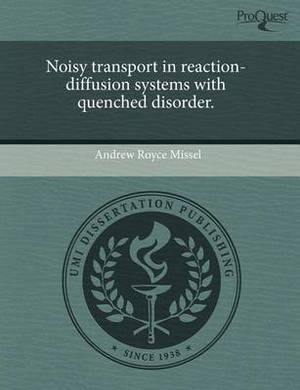Noisy Transport in Reaction-Diffusion Systems with Quenched Disorder