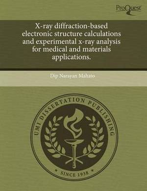 X-Ray Diffraction-Based Electronic Structure Calculations and Experimental X-Ray Analysis for Medical and Materials Applications
