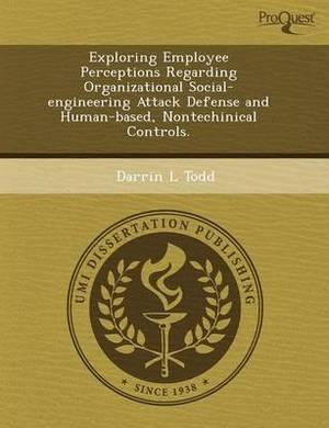 Exploring Employee Perceptions Regarding Organizational Social-Engineering Attack Defense and Human-Based