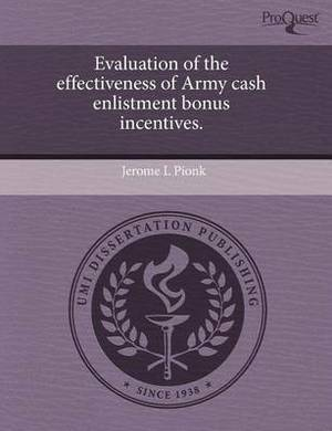 Evaluation of the Effectiveness of Army Cash Enlistment Bonus Incentives