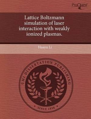 Lattice Boltzmann Simulation of Laser Interaction with Weakly Ionized Plasmas