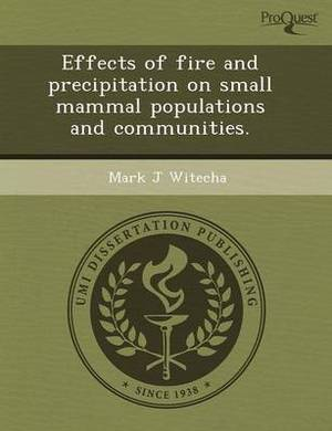 Effects of Fire and Precipitation on Small Mammal Populations and Communities