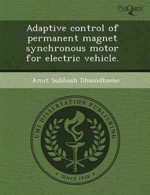 Adaptive Control of Permanent Magnet Synchronous Motor for Electric Vehicle