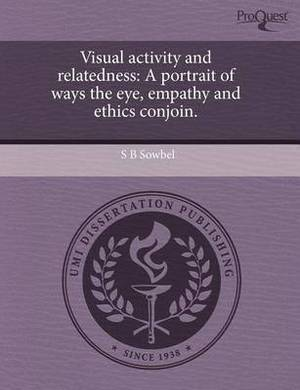 Visual Activity and Relatedness: A Portrait of Ways the Eye