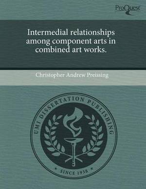 Intermedial Relationships Among Component Arts in Combined Art Works