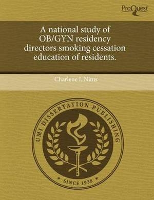 A National Study of OB/GYN Residency Directors Smoking Cessation Education of Residents