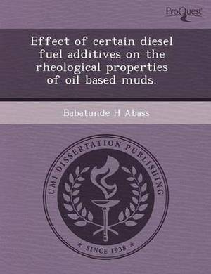 Effect of Certain Diesel Fuel Additives on the Rheological Properties of Oil Based Muds
