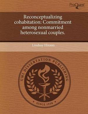 Reconceptualizing Cohabitation: Commitment Among Nonmarried Heterosexual Couples