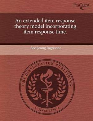 An Extended Item Response Theory Model Incorporating Item Response Time