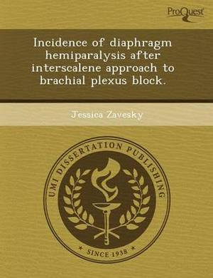 Incidence of Diaphragm Hemiparalysis After Interscalene Approach to Brachial Plexus Block
