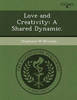 Love and Creativity: A Shared Dynamic