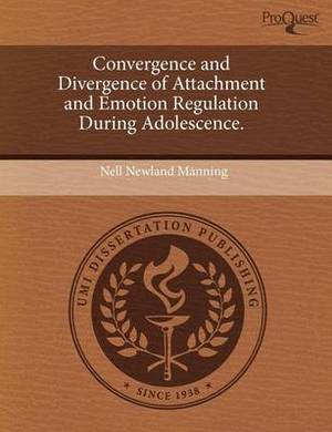 Convergence and Divergence of Attachment and Emotion Regulation During Adolescence